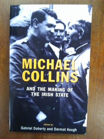 Michael Collins - Making the Irish State